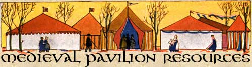 TENT/PAVILION INFO AND LINKS  sc 1 st  the Current Middle Ages & MEDIEVAL PAVILION RESOURCES--Tent Links